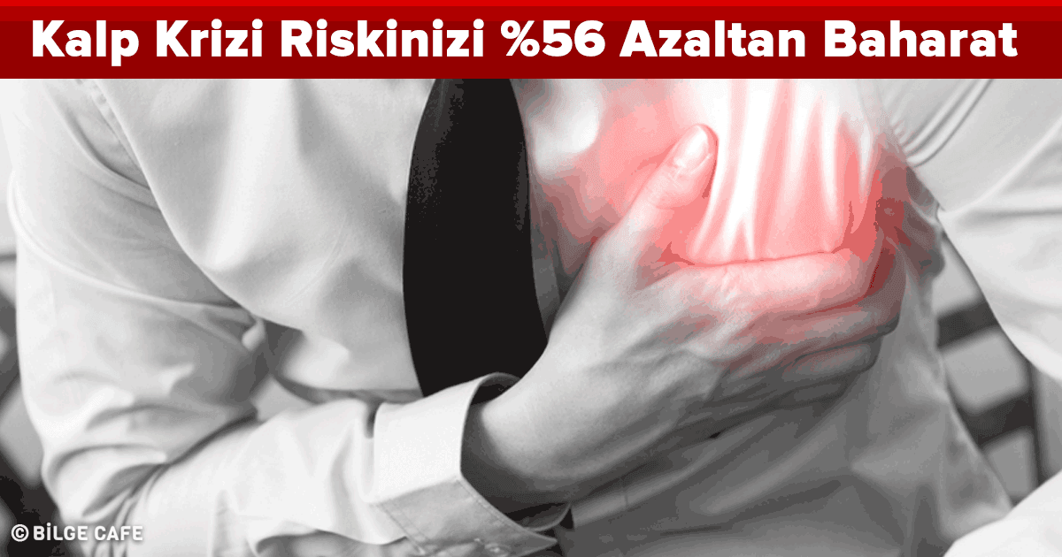 Kalp Krizi Riskinizi %56 Azaltan Baharat